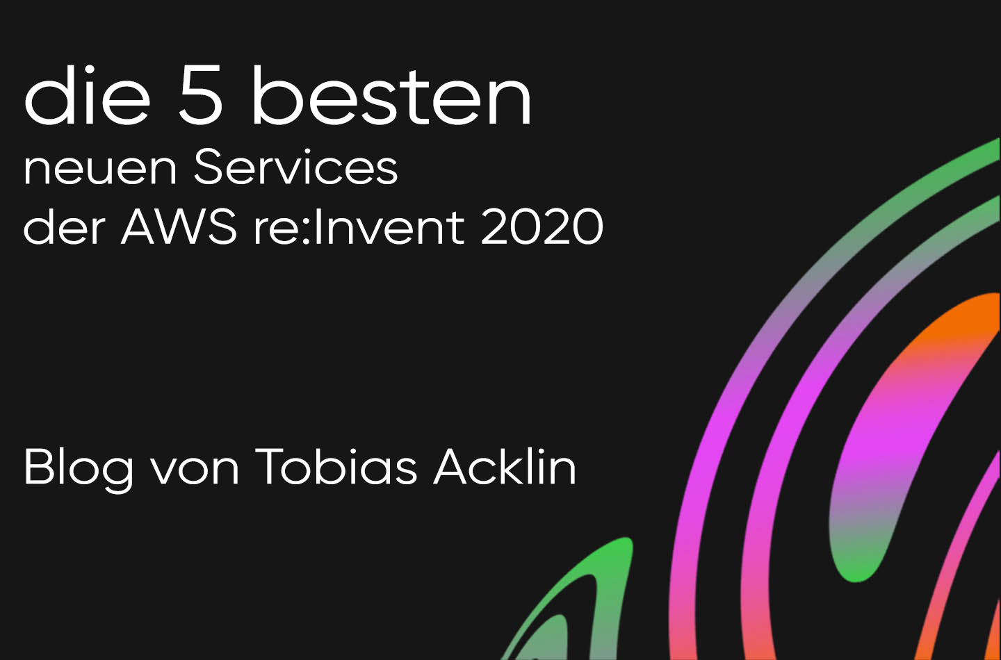 re:Invent 2020 Recap First Look